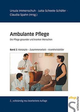 Ambulante Pflege (Band 2): Wissenschaftlich fundiertes Pflegehandeln bei ausgewählten Krankheitsbildern