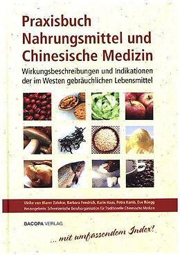 Praxisbuch Nahrungsmittel und Chinesische Medizin [Version allemande]