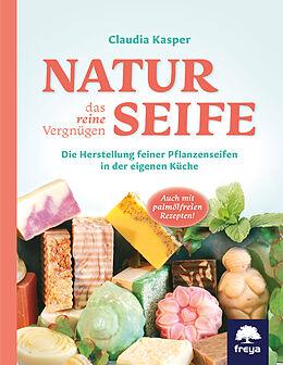 Naturseife das reine Vergnügen [Version allemande]