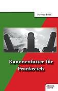 Kanonenfutter für Frankreich [Version allemande]