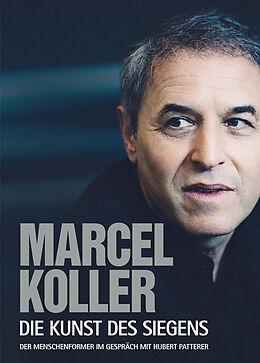 Marcel Koller Die Kunst des Siegens [Version allemande]