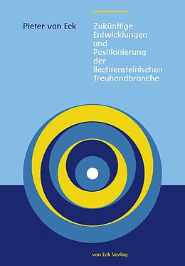 Zukünftige Entwicklungen und Positionierung der liechtensteinischen Treuhandbranche [Versione tedesca]