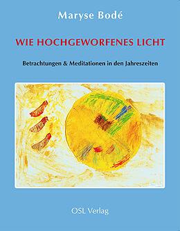 Wie hochgeworfenes Licht [Version allemande]