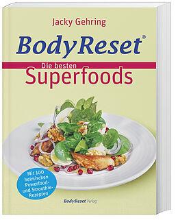 BodyReset Die besten Superfoods - Jacky Gehring - Buch kaufen | exlibris.ch