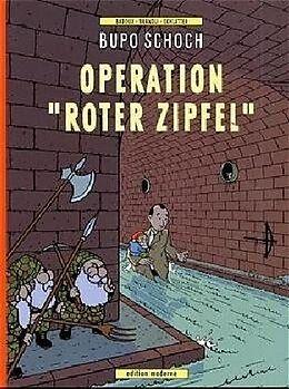 Buppo Schoch. Operation Roter Zipfel [Version allemande]