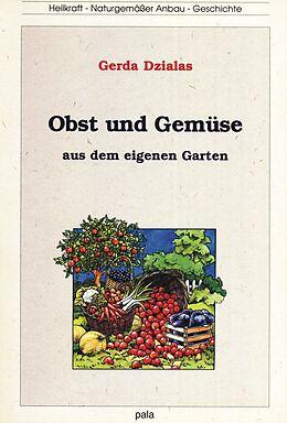 Obst und Gemüse aus dem eigenen Garten [Version allemande]
