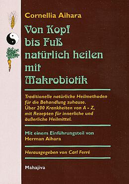 Von Kopf bis Fuss natürlich heilen mit Makrobiotik [Versione tedesca]