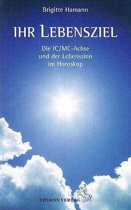 Ihr Lebensziel [Version allemande]