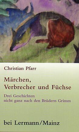 Märchen, Verbrecher und Füchse
