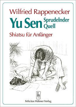 Yu Sen. Sprudelnder Quell. Shiatsu für Anfänger [Version allemande]