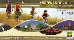 Radwandern von Donaueschingen bis Passau [Versione tedesca]