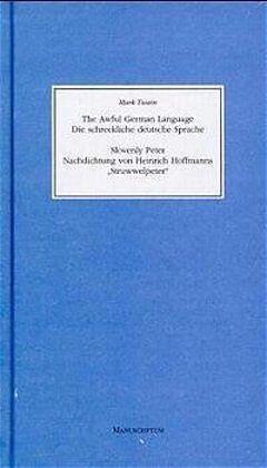 Die schreckliche deutsche Sprache. Nachdichtung von Heinrich Hoffmanns ' Struwwelpeter' [Versione tedesca]