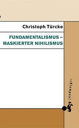 Fundamentalismus - maskierter Nihilismus [Version allemande]