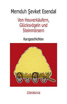 Von Heuverkäufern, Glücksvögeln und Steinmörsern [Version allemande]