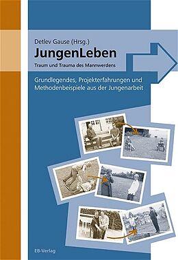JungenLeben - Traum und Trauma des Mannwerdens [Version allemande]