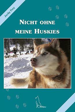 Nicht ohne meine Huskies [Version allemande]
