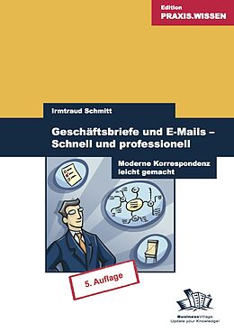 Geschäftsbriefe und E-Mails - Schnell und professionell [Version allemande]