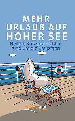 Mehr Urlaub auf hoher See [Versione tedesca]