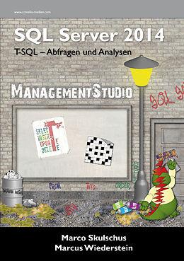 MS SQL Server 2014. T-SQL-Abfragen und Analysen [Version allemande]