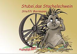 Stubsi, das Stachelschwein, ist einsam [Version allemande]