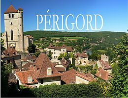 Das Périgord - Ein Bildband [Version allemande]