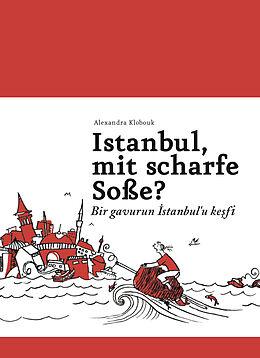 Istanbul, mit scharfe Soße? - Bir gavurun Istanbul'u kesfi [Versione tedesca]