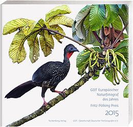 Europäischer Naturfotograf des Jahres und Fritz Pölking Preis 2015 [Version allemande]
