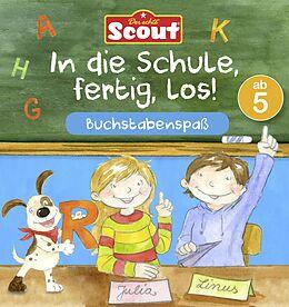 Scout: In die Schule, fertig, los! Buchstabenspaß [Version allemande]