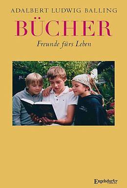 Bücher. Freunde fürs Leben [Versione tedesca]