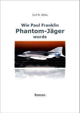 Wie Paul Franklin Phantom-Jäger wurde [Version allemande]