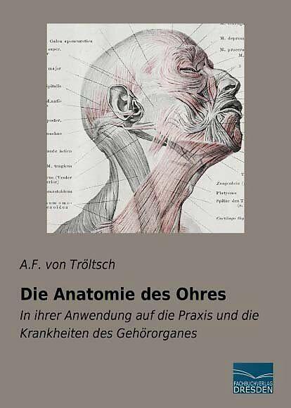 Die Anatomie des Ohres - A. F. von Tröltsch - Buch kaufen | exlibris.ch