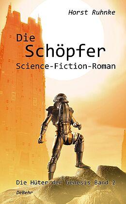 Die Schöpfer - Die Hüter der Genesis 02 - Science-Fiction-Roman [Version allemande]