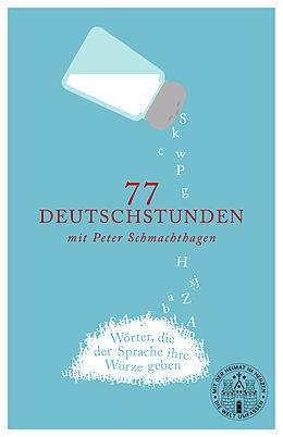 77 Deutschstunden mit Peter Schmachthagen