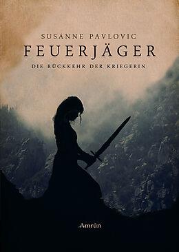 Feuerjäger 01 - Die Rückkehr der Kriegerin [Versione tedesca]